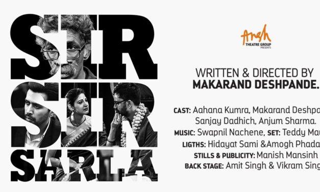sir sir sarla  – ansh theatre groups @ Prithvi